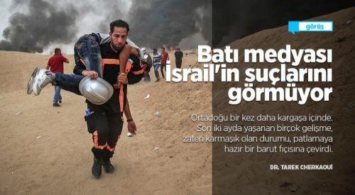 Batı medyası İsrail'in suçlarını görmüyor