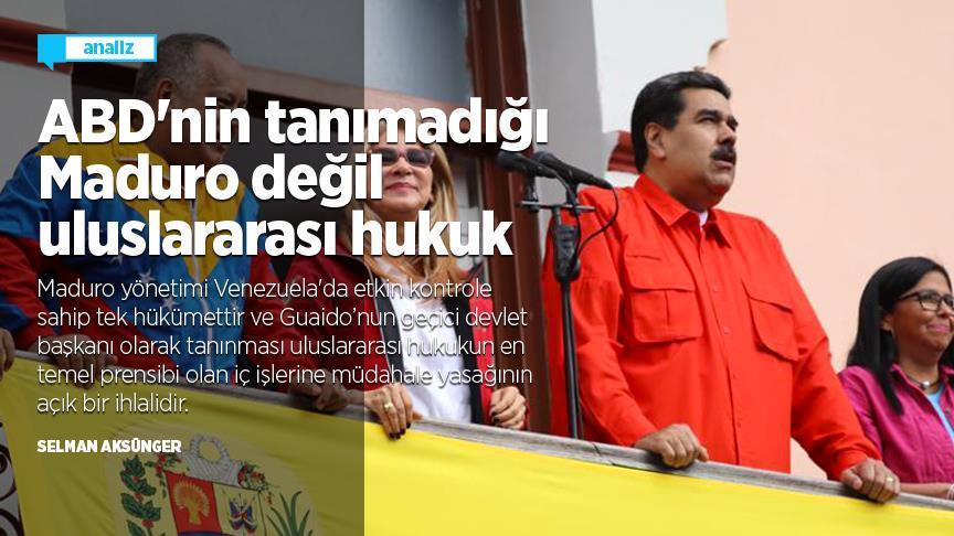 ABD'nin tanımadığı Maduro değil uluslararası hukuk