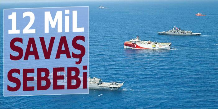'Yunanistan'ın karasularını 12 mile çıkarması savaş sebebi'
