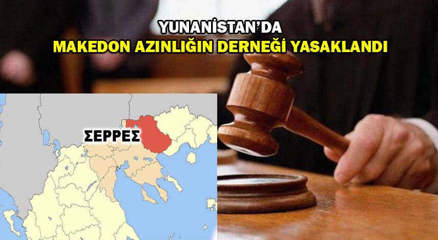 Yunanistan'da Makedon Azınlığa da zulüm