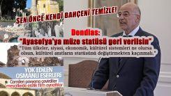 Dendias: Ayasofya'ya müze statüsü geri verilsin