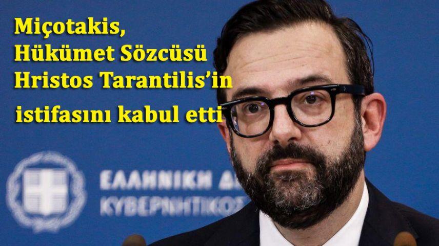 Hükümet Sözcüsü Hristos Tarantilis görevinden istifa etti