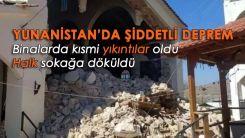 Yunanistan 6.3'lük depremle sallandı!