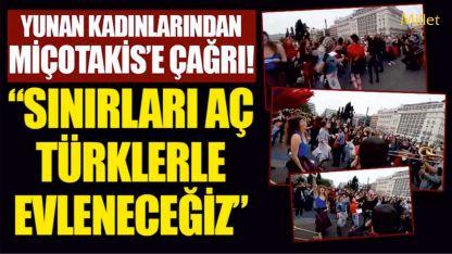 """Yunan kadınlardan Türklerle evlenmek için Miçotakis'e """"sınırları aç"""" çağrısı"""
