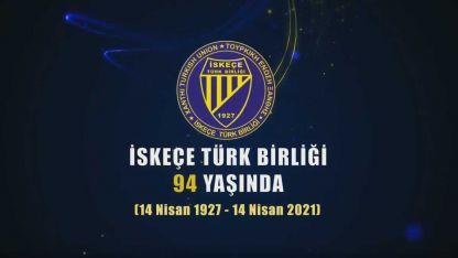VİDEO | İskeçe Türk Birliği 94 yaşında  (14 Nisan 1927 – 14 Nisan 2021)