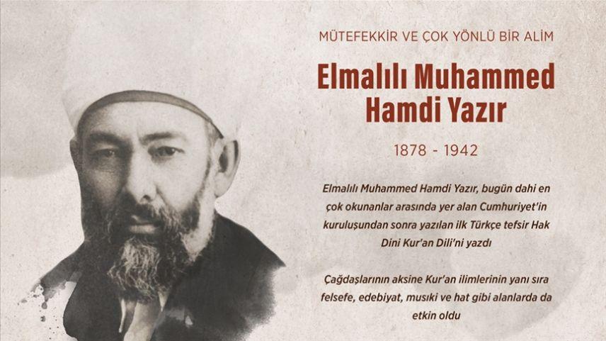 İlk Türkçe tefsir Hak Dini Kur'an Dili'nin müellifi Elmalılı Muhammed Hamdi Yazır