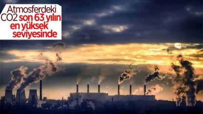Atmosferdeki karbondioksit oranı, son 63 yılın en yüksek seviyesinde