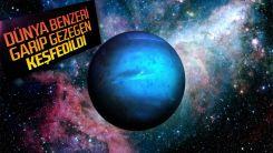 NASA, Dünya benzeri garip bir gezegen keşfetti