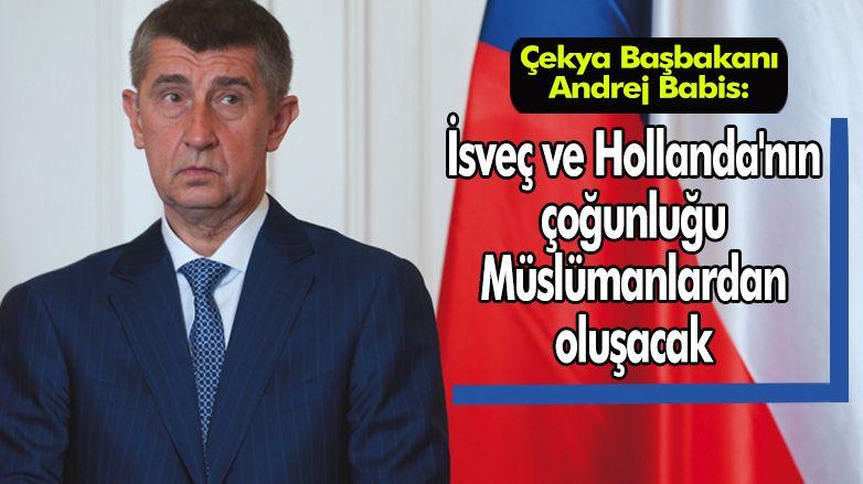 Çekya Başbakanı: 'Nüfus çoğunluğu Müslümanlardan oluşacak'