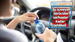 Su içmeyen sürücüler trafikte tehlike saçıyor!