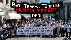 Batı Trakya Türkleri Eşitlik ve Adalet için yürüdü