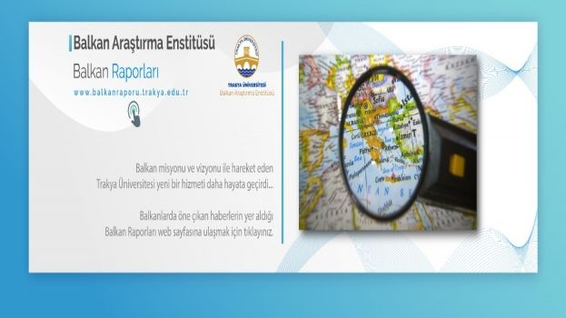 """Balkanlardaki gelişmeler """"Balkan Raporu"""" projesiyle Türkçe duyurulacak"""