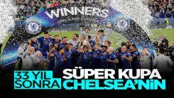 UEFA Süper Kupa'sını Villarreal'i penaltılarla yenen Chelsea kazandı
