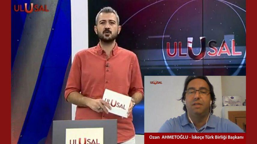 İTB Başkanı Ozan Ahmetoğlu Ulusal Kanal'da Batı Trakya Türklerinin sorunlarını değerlendirdi