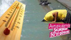 Avrupa, 50 derecelik sıcaklıklara hazırlanmalı uyarısı