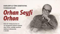 Eserleriyle Türk edebiyatına iz bırakan şair: Orhan Seyfi Orhon