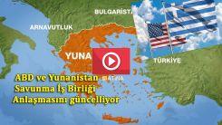 Savunma İttifakı Anlaşması ve Yunanistan'da yeni ABD üsleri