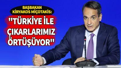 Başbakan Miçotakis: 'Türkiye ile ortak çıkarlarımız var'