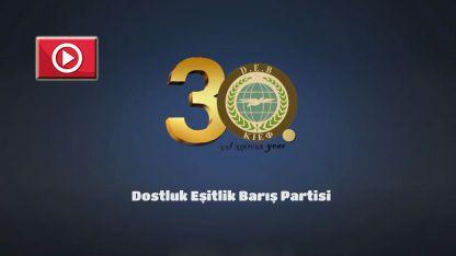 VİDEO | DEB Partisi'nden 30. kuruluş yılı  videosu