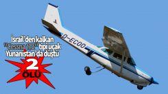 İsrail'den Yunanistan'a gelen uçak düştü: 2 ölü