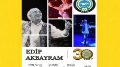 DEB Partisinin 30. yılı Edip Akbayram konseriyle kutlanacak