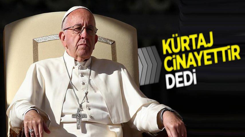 Papa'dan kürtaj ve eşcinsellik için dikkat çeken tepki