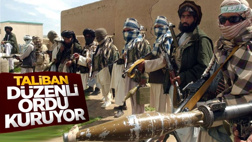 Taliban düzenli ordu kuruyor