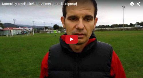 Domruköy teknik direktörü Ahmet İbram ile röportaj