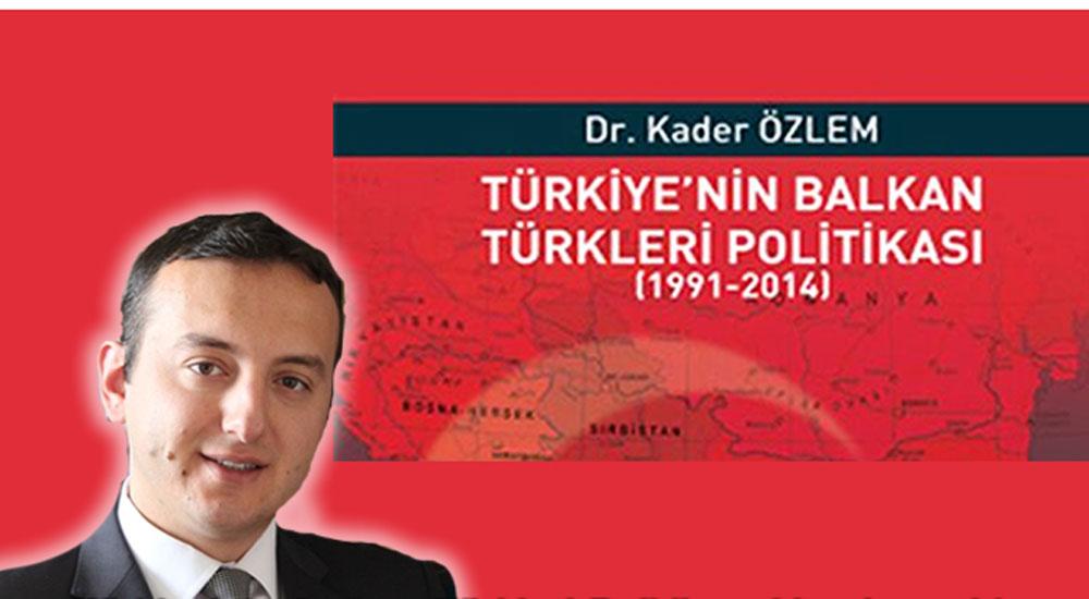 Türkiye'nin Balkan Türkleri Politikası Kitaplaştırıldı