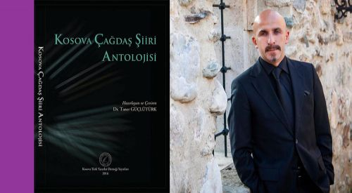 "Dr. Taner Güçlütürk'ün ""Kosova Çağdaş Şiiri Antolojisi"" yayımlandı"