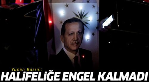 Yunan medyası: Erdoğan'a halifelik yolu açıldı