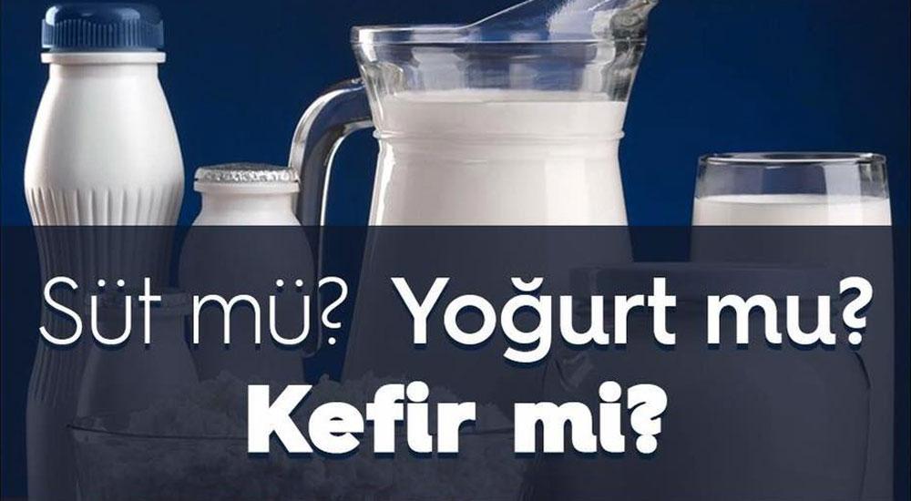 Süt mü, yoğurt mu, kefir mi ?
