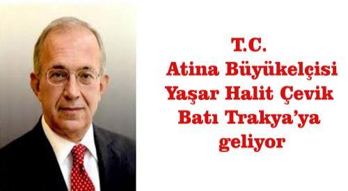 Atina Büyükelçisi Çevik Batı Trakya'yı ziyaret edecek