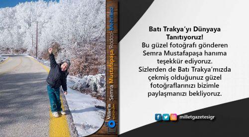 Milletin Gözünden | Semra Mustafapaşa/Rodop-Mehrikoz