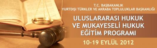 T.C. Başbakanlık Yurtdışı Türkler ve Akraba Toplulukları Başkanlığı Hukuk Eğitim Programı düzenliyor