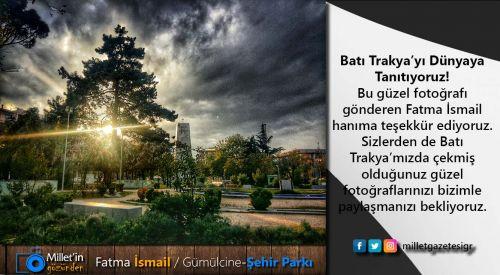 Milletin Gözünden | Fatma İsmail / Gümülcine-Şehir Parkı