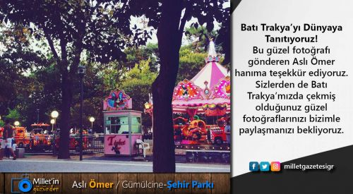 Milletin Gözünden | Aslı Ömer / Gümülcine-Şehir Parkı