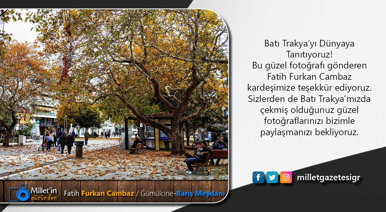 Milletin Gözünden   Fatih Furkan Cambaz / Gümülcine-Barış Meydanı