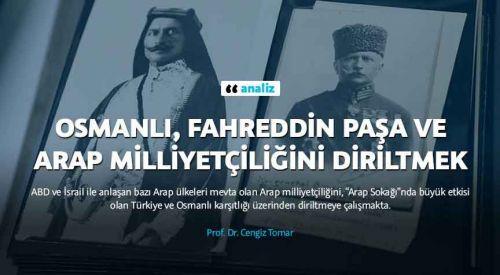 Osmanlılar, Fahreddin Paşa ve Arap milliyetçiliğini diriltmek