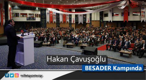 Türkiye Başbakan Yardımcısı Hakan Çavuşoğlu BESADER 10. Kış Kampında