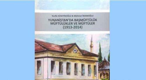 """""""Yunanistan'da Başmüftülük, Müftülükler ve Müftüler"""" kitabının tanıtımı"""